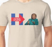 Hillary 2016 - I'm With Stupid Unisex T-Shirt