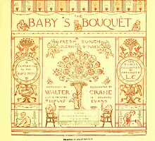 The Baby's Boquet - A Fresh Bunch of Old Rhymes and Tunes - by Walter Crane - 1900-9 Title Page by wetdryvac