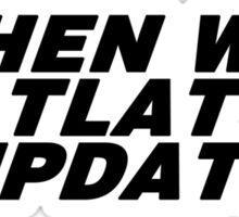 when will tlat update Sticker