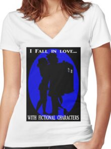 I fall in love with fictional characters- Dr Who Women's Fitted V-Neck T-Shirt