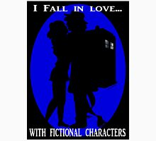 I fall in love with fictional characters- Dr Who Unisex T-Shirt