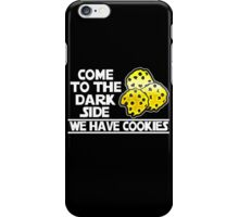 Come To The Dark Side We Have Cookies iPhone Case/Skin