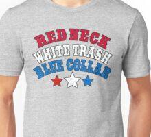 Red Neck White Trash Blue Collar Unisex T-Shirt