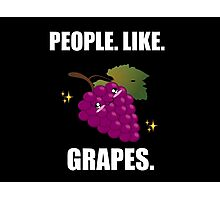 People like grapes Photographic Print