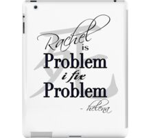 Rachel is Problem I Fix Problem  iPad Case/Skin