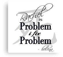 Rachel is Problem I Fix Problem  Canvas Print