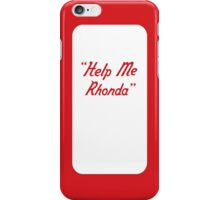 Help me Rhonda iPhone Case/Skin