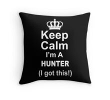 Keep Calm I'm A Hunter I Got This - Tshirts & Hoodies Throw Pillow