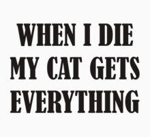 When I Die My Cat Gets Everything by beloknet