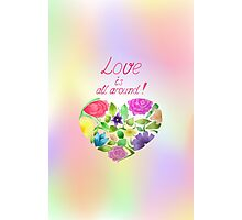 Love is all around Photographic Print