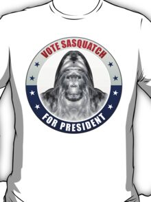 Sasquatch For President T-Shirt