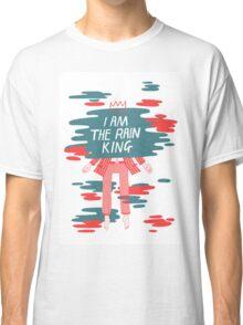 I am The Rain King Classic T-Shirt