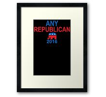 Any Republican 2016 Mens Womens Hoodie / T-Shirt Framed Print