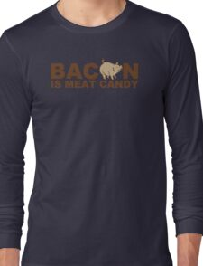 Bacon Is Meat Candy Mens Womens Hoodie / T-Shirt Long Sleeve T-Shirt