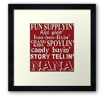 Funny Supplying Kissing Giving Boo-Boo Fixing Grand Kids Spoiling Candy Buying Story Telling Nana - TShirts & Hoodies Framed Print