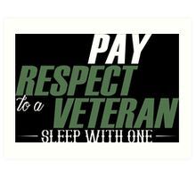 Pay Respect To A Veteran Sleep With One - TShirts & Hoodies Art Print