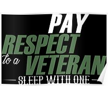 Play Respect To A Veteran Sleep With One - TShirts & Hoodies Poster