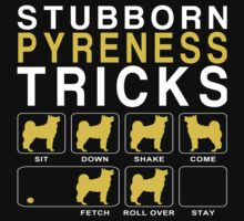 Stubborn Pyreness Tricks - TShirts & Hoodies by funnyshirts2015