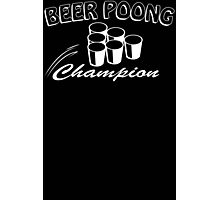 Beer Pong Champion Mens Womens Hoodie / T-Shirt Photographic Print