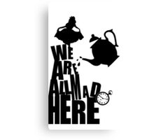 We are all made here Canvas Print