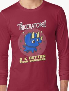 Triceratops 3 Times Better Than Unicorns Long Sleeve T-Shirt