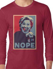 Hillary Clinton - Nope Long Sleeve T-Shirt