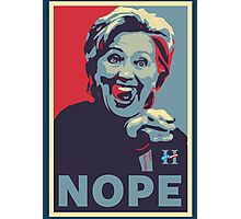 Hillary Clinton - Nope Photographic Print