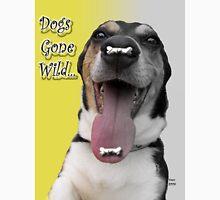 Dog Gone Wild Unisex T-Shirt