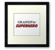 Grandpa is a Superhero Grandfather Framed Print