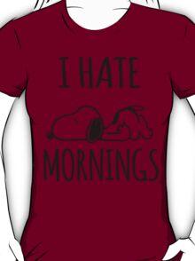 I Hate Mornings T-Shirt