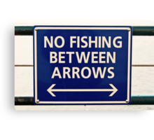 No Fishing Between the Arrows Canvas Print