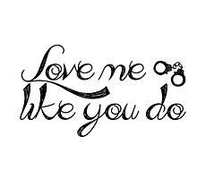 Love me like you do. by hellyblue