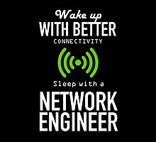 Wake Up With Better Connectivity Sleep With A Network Engineer-T-Shirts & Hoodies by justarts