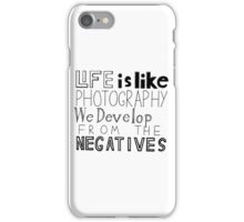 Life Is Like Photography Quote iPhone Case/Skin