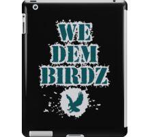 We Dem Birdz iPad Case/Skin