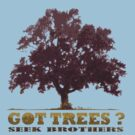Got Trees ? 2 by SeekBrothers