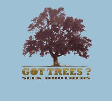 Got Trees ? 2 Unisex T-Shirt