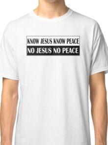 KNOW JESUS KNOW PEACE black n white Classic T-Shirt