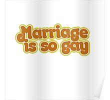 Marriage is so gay Poster