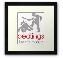 POLICE BEATINGS by Tai's Tees Framed Print