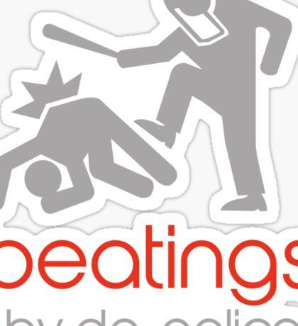 POLICE BEATINGS by Tai's Tees Sticker