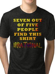Irrationality Tri-blend T-Shirt