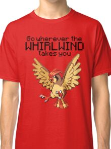 Pidgeotto #17 - Go wherever the WHIRLWIND TAKES YOU T-SHIRT Classic T-Shirt