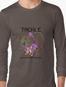Rattata #19 - TACKLE your problems head on! Long Sleeve T-Shirt