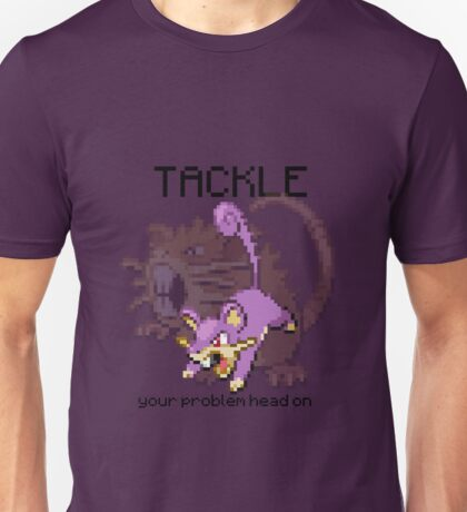 Rattata #19 - TACKLE your problems head on! Unisex T-Shirt