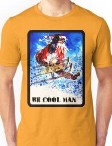 Be Cool Man Unisex T-Shirt