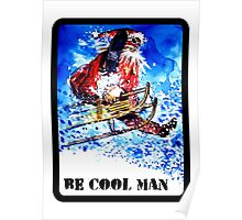 Be Cool Man Poster