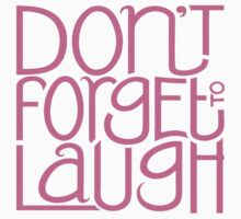 Don't Forget to Laugh by Mariana Musa
