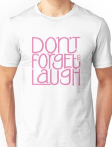 Don't Forget to Laugh T-Shirt