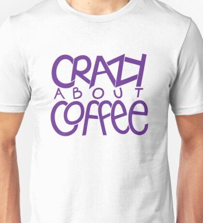 Crazy about Coffee purple T-shirt Unisex T-Shirt